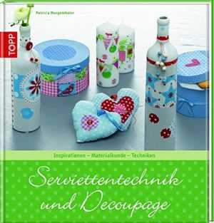 Serviettentechnik und Découpage: Inspirationen - Materialkunde - Techniken (Trendwerkbuch)