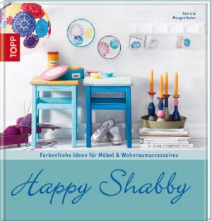 Happy Shabby (Trendwerkbuch)